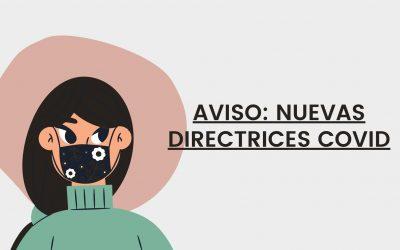 AVISO: NUEVAS DIRECTRICES COVID